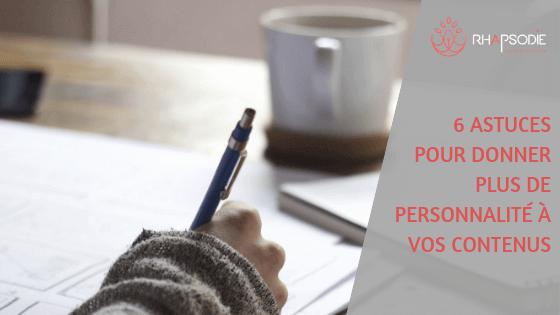 6 astuces pour donner plus de personnalité à vos contenus par l'Agence Rhapsodie à Brest