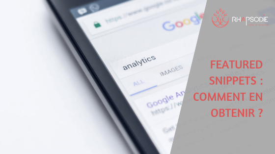 Featured Snippets : comment en obtenir ?