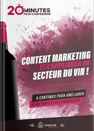 Livre blanc : 20 minutes pour comprendre le content marketing et l'appliquer au secteur du vin - Agence Rhapsodie