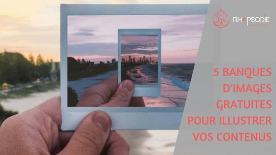 5 banques d'images gratuites pour illustrer vos contenus