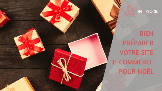 Bien préparer son site e-commerce pour Noël : article de l'Agence Rhapsodie à Brest